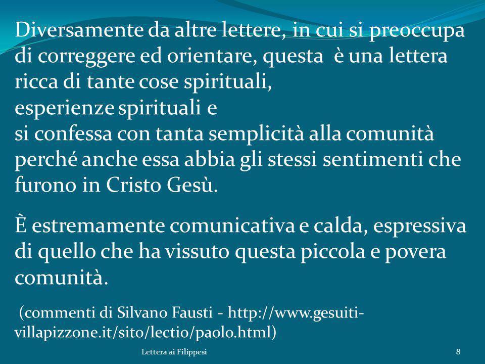 Diversamente da altre lettere, in cui si preoccupa di correggere ed orientare, questa è una lettera ricca di tante cose spirituali, esperienze spiritu