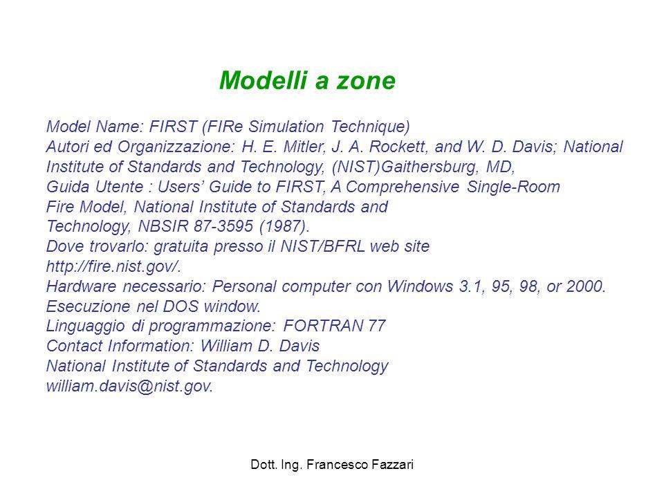 Dott. Ing. Francesco Fazzari Model Name: FIRST (FIRe Simulation Technique) Autori ed Organizzazione: H. E. Mitler, J. A. Rockett, and W. D. Davis; Nat
