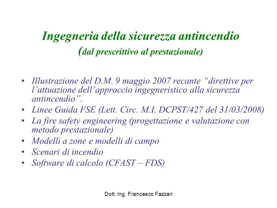 """Ingegneria della sicurezza antincendio ( dal prescrittivo al prestazionale) Illustrazione del D.M. 9 maggio 2007 recante """"direttive per l'attuazione d"""