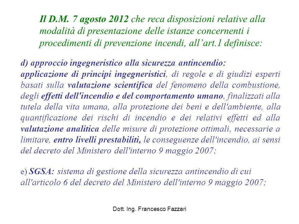 Oggetto del Decreto Vengono definiti gli aspetti procedurali ed i criteri da adottare per valutare il livello di rischio e progettare le conseguenti misure compensative utilizzando, come previsto dal D.M.