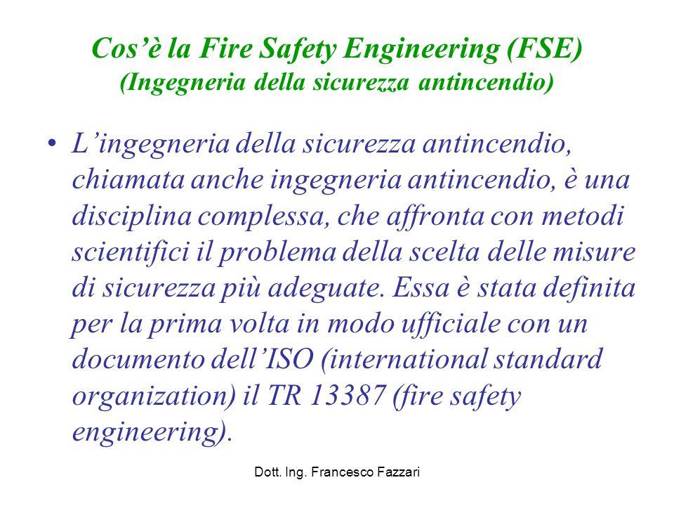 Caratterizzazione dello scenario di incendio di progetto Identificati gli scenari di progetto si deve provvedere all'attribuzione di grandezze numeriche ai parametri che intervengono nella definizione dello scenario Dott.