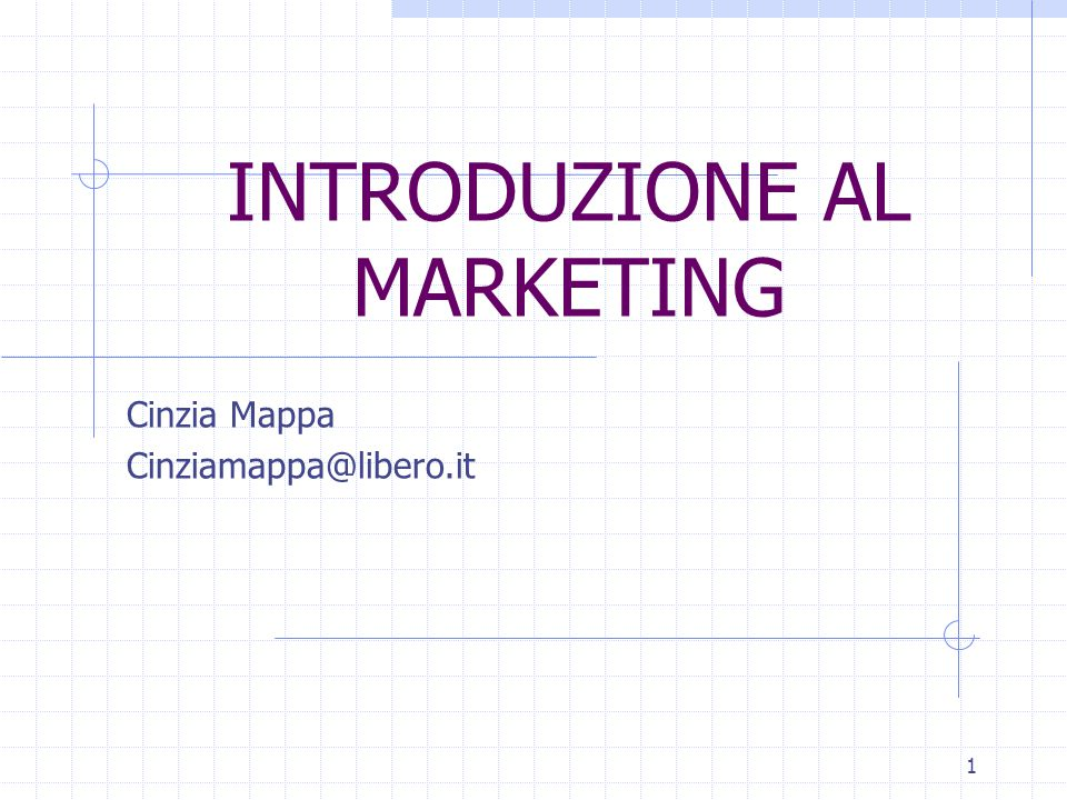 1 INTRODUZIONE AL MARKETING Cinzia Mappa Cinziamappa@libero.it