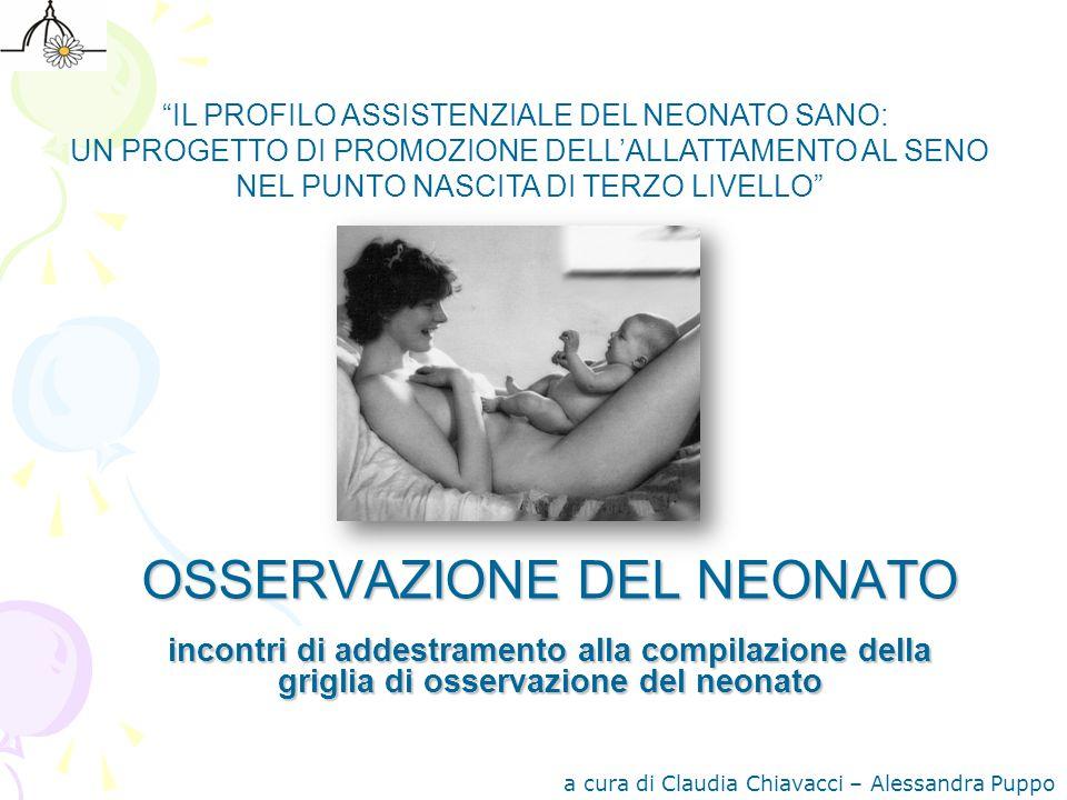"""OSSERVAZIONE DEL NEONATO incontri di addestramento alla compilazione della griglia di osservazione del neonato """"IL PROFILO ASSISTENZIALE DEL NEONATO S"""