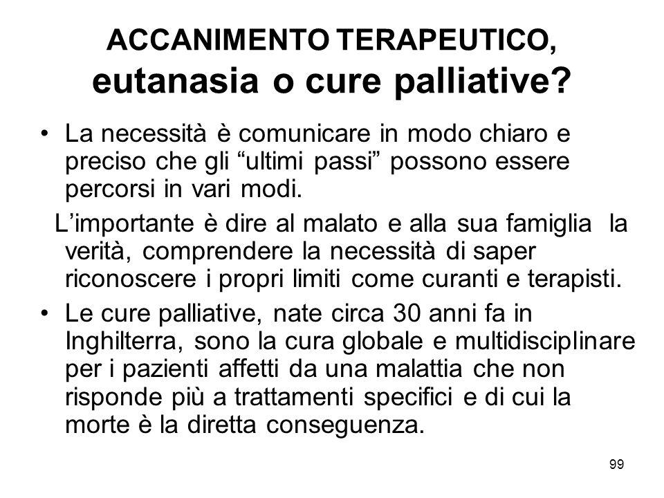99 ACCANIMENTO TERAPEUTICO, eutanasia o cure palliative.