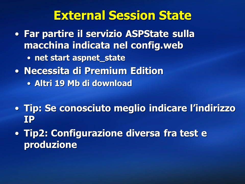 External Session State Far partire il servizio ASPState sulla macchina indicata nel config.webFar partire il servizio ASPState sulla macchina indicata