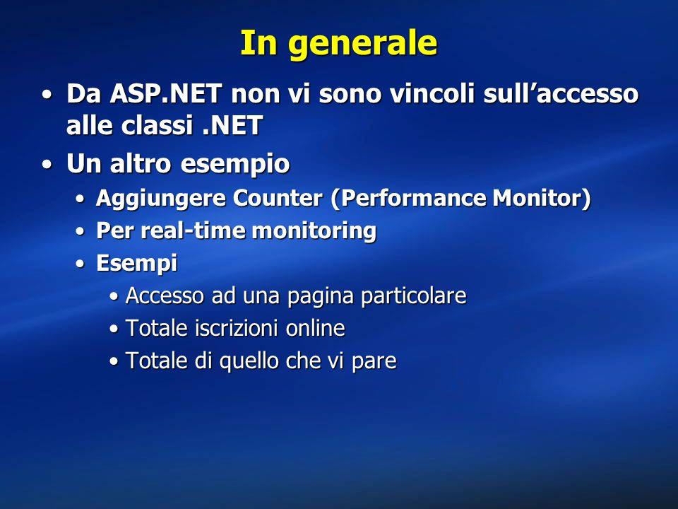 In generale Da ASP.NET non vi sono vincoli sull'accesso alle classi.NETDa ASP.NET non vi sono vincoli sull'accesso alle classi.NET Un altro esempioUn