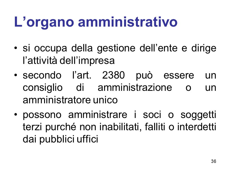 L'organo amministrativo si occupa della gestione dell'ente e dirige l'attività dell'impresa secondo l'art.