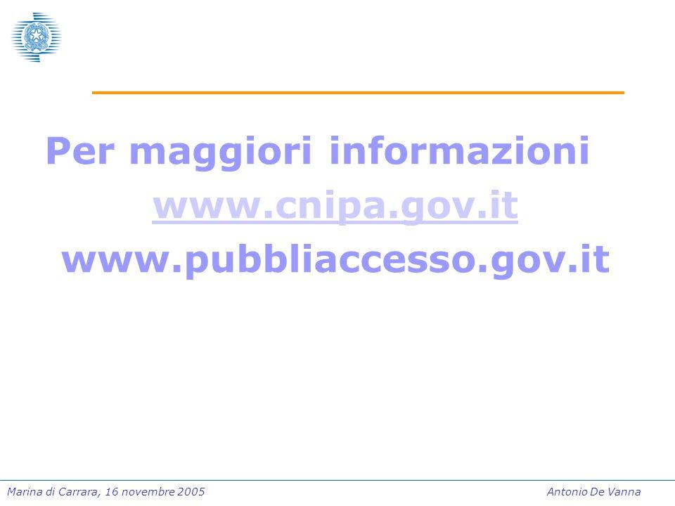 Marina di Carrara, 16 novembre 2005Antonio De Vanna Per maggiori informazioni www.cnipa.gov.it www.pubbliaccesso.gov.it