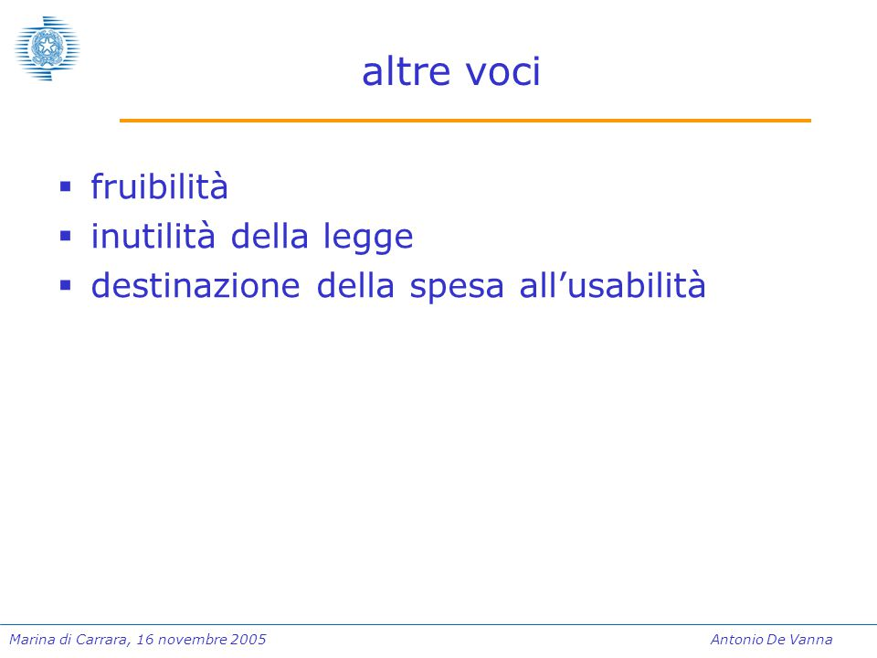 Marina di Carrara, 16 novembre 2005Antonio De Vanna conclusioni  vorrei ma non posso, meglio  vorrei ma ancora non è facile  individuazione del vero problema dello scenario  cultura carente  dell'accessibilità  dell'integrazione  dell'inclusione