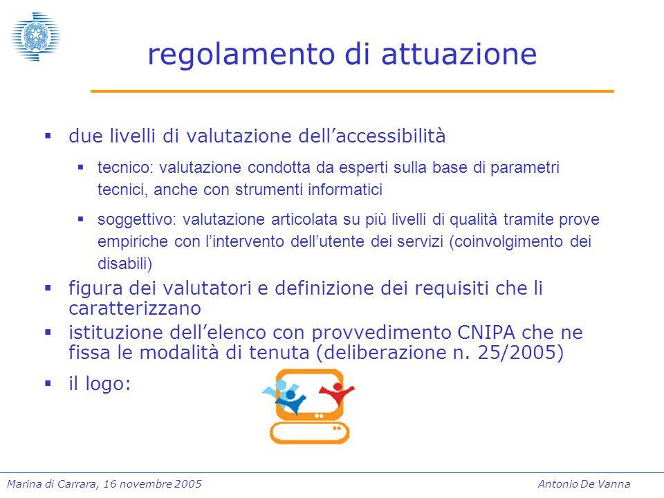 Marina di Carrara, 16 novembre 2005Antonio De Vanna regolamento di attuazione  due livelli di valutazione dell'accessibilità  tecnico: valutazione c