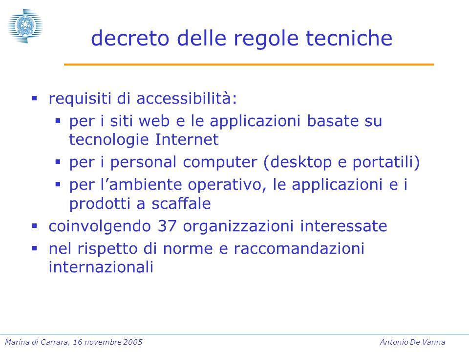 Marina di Carrara, 16 novembre 2005Antonio De Vanna decreto delle regole tecniche  requisiti di accessibilità:  per i siti web e le applicazioni bas