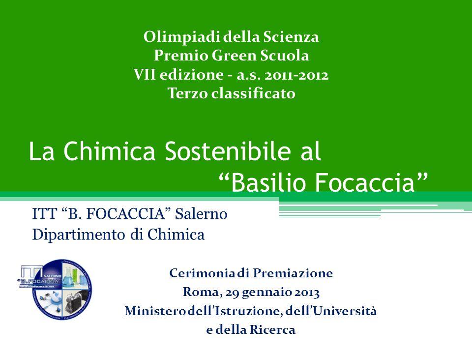 """La Chimica Sostenibile al """"Basilio Focaccia"""" ITT """"B. FOCACCIA"""" Salerno Dipartimento di Chimica Olimpiadi della Scienza Premio Green Scuola VII edizion"""