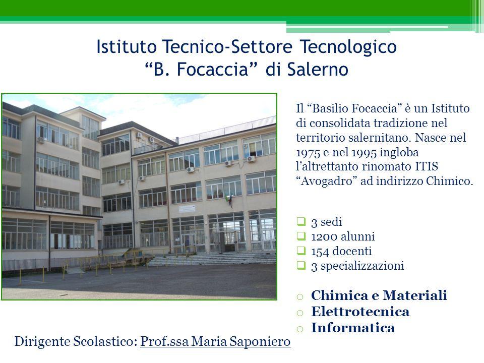 """Istituto Tecnico-Settore Tecnologico """"B. Focaccia"""" di Salerno Il """"Basilio Focaccia"""" è un Istituto di consolidata tradizione nel territorio salernitano"""