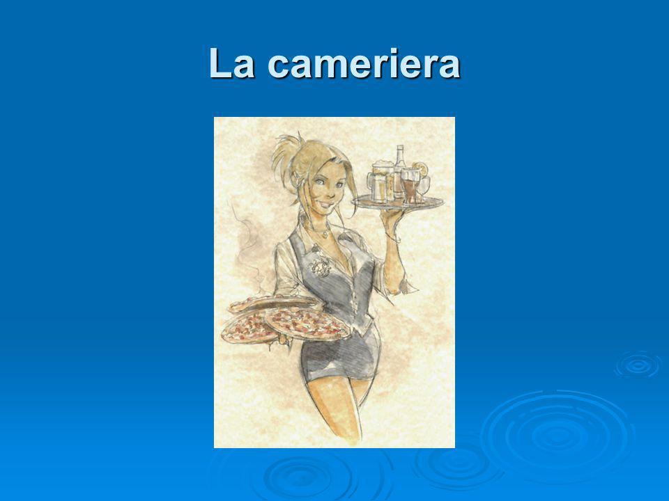 La cameriera