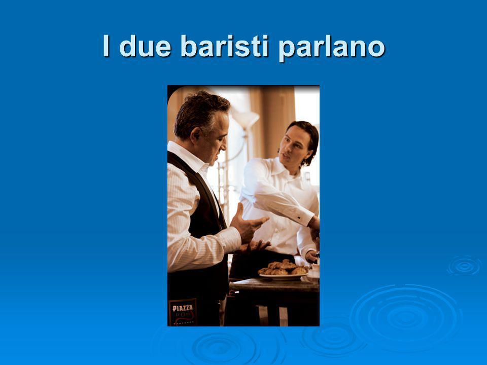 I due baristi parlano