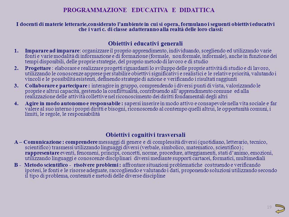 PROGRAMMAZIONE EDUCATIVA E DIDATTICA I docenti di materie letterarie,considerato l'ambiente in cui si opera, formulano i seguenti obiettivi educativi