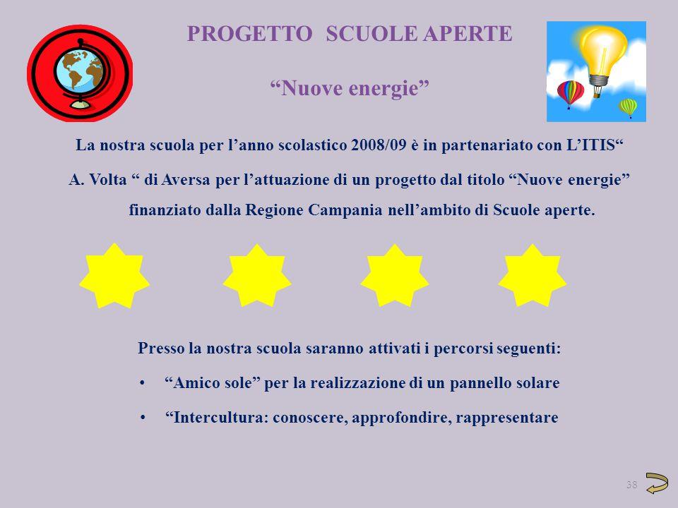 """PROGETTO SCUOLE APERTE """"Nuove energie"""" La nostra scuola per l'anno scolastico 2008/09 è in partenariato con L'ITIS"""" A. Volta """" di Aversa per l'attuazi"""