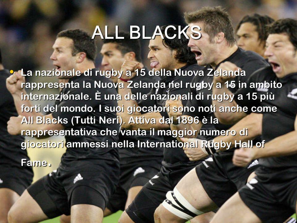 ALL BLACKS ALL BLACKS La nazionale di rugby a 15 della Nuova Zelanda rappresenta la Nuova Zelanda nel rugby a 15 in ambito internazionale.