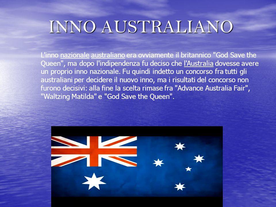 INNO AUSTRALIANO INNO AUSTRALIANO L inno nazionale australiano era ovviamente il britannico God Save the Queen , ma dopo l indipendenza fu deciso che l Australia dovesse avere un proprio inno nazionale.