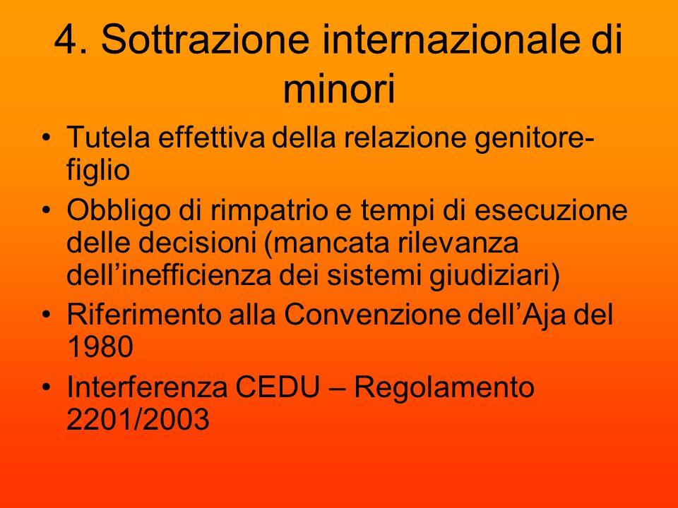 4. Sottrazione internazionale di minori Tutela effettiva della relazione genitore- figlio Obbligo di rimpatrio e tempi di esecuzione delle decisioni (