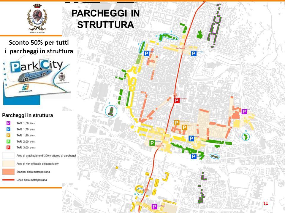 PARCHEGGI IN STRUTTURA Sconto 50% per tutti i parcheggi in struttura 11