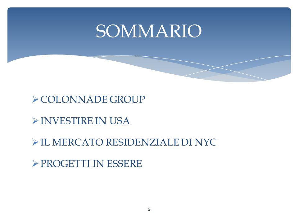  COLONNADE GROUP  INVESTIRE IN USA  IL MERCATO RESIDENZIALE DI NYC  PROGETTI IN ESSERE SOMMARIO 2