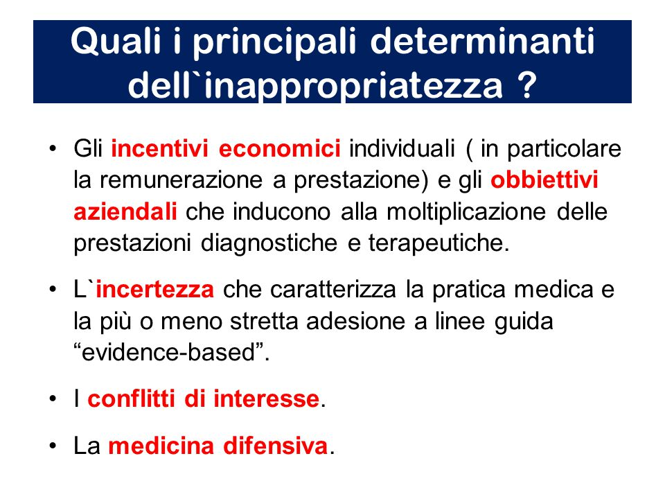 Quali i principali determinanti dell`inappropriatezza .
