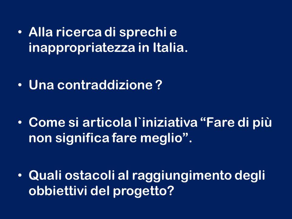 Alla ricerca di sprechi e inappropriatezza in Italia.