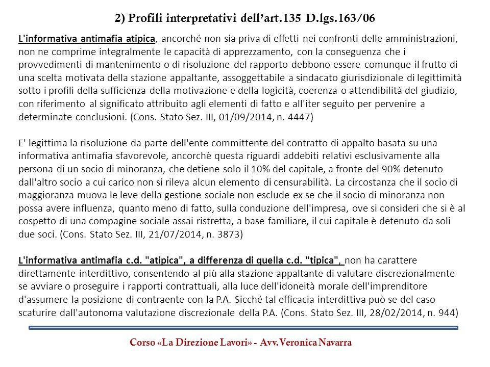 Corso «La Direzione Lavori» - Avv.Veronica Navarra L'informativa antimafia atipica, ancorché non sia priva di effetti nei confronti delle amministrazi