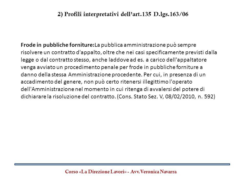 Corso «La Direzione Lavori» - Avv.Veronica Navarra Frode in pubbliche forniture:La pubblica amministrazione può sempre risolvere un contratto d'appalt