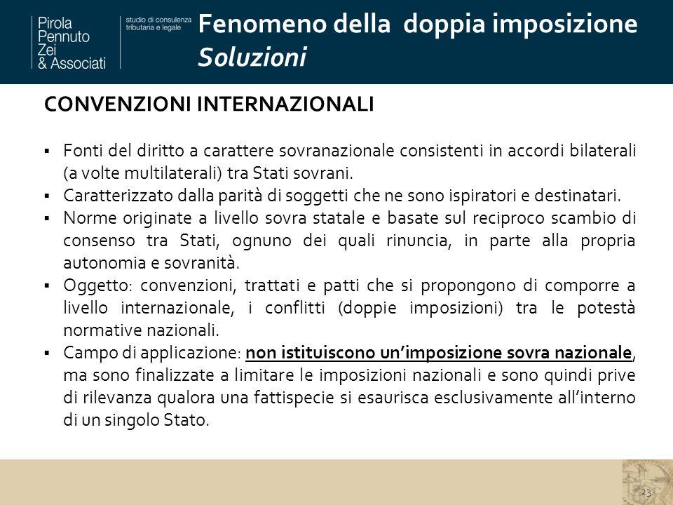 CONVENZIONI INTERNAZIONALI  Fonti del diritto a carattere sovranazionale consistenti in accordi bilaterali (a volte multilaterali) tra Stati sovrani.