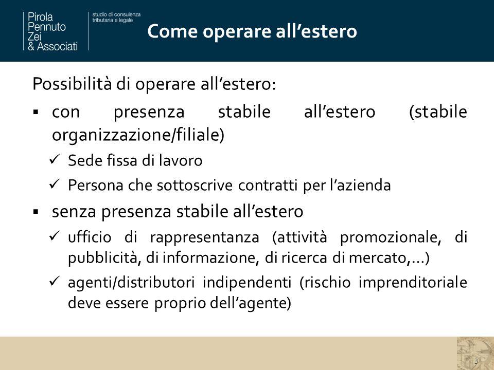 Possibilità di operare all'estero:  con presenza stabile all'estero (stabile organizzazione/filiale) Sede fissa di lavoro Persona che sottoscrive con