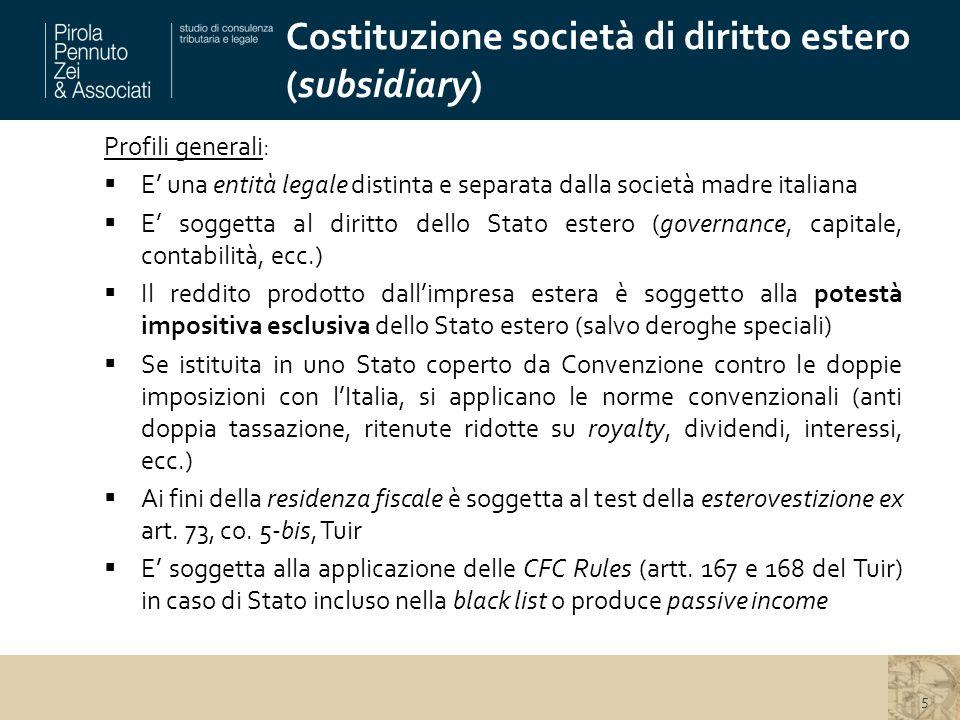Costituzione società di diritto estero (subsidiary) 5 Profili generali:  E' una entità legale distinta e separata dalla società madre italiana  E' s