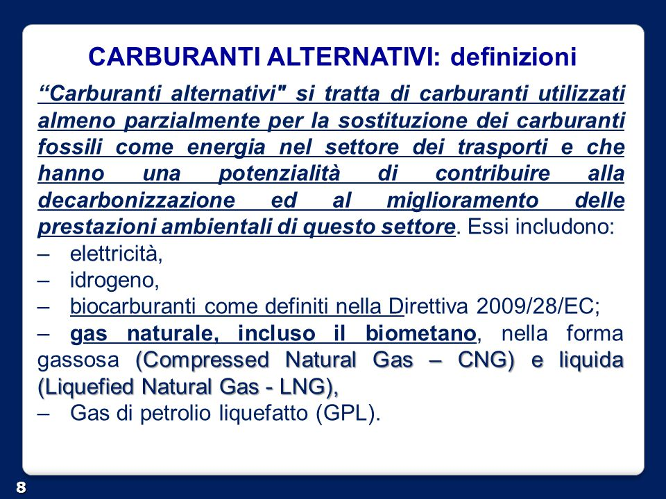"CARBURANTI ALTERNATIVI: definizioni 8 ""Carburanti alternativi"