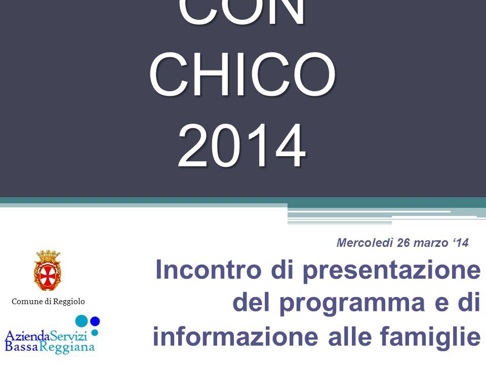 GIOCA CON CHICO 2014 Incontro di presentazione del programma e di informazione alle famiglie Comune di Reggiolo Mercoledì 26 marzo '14