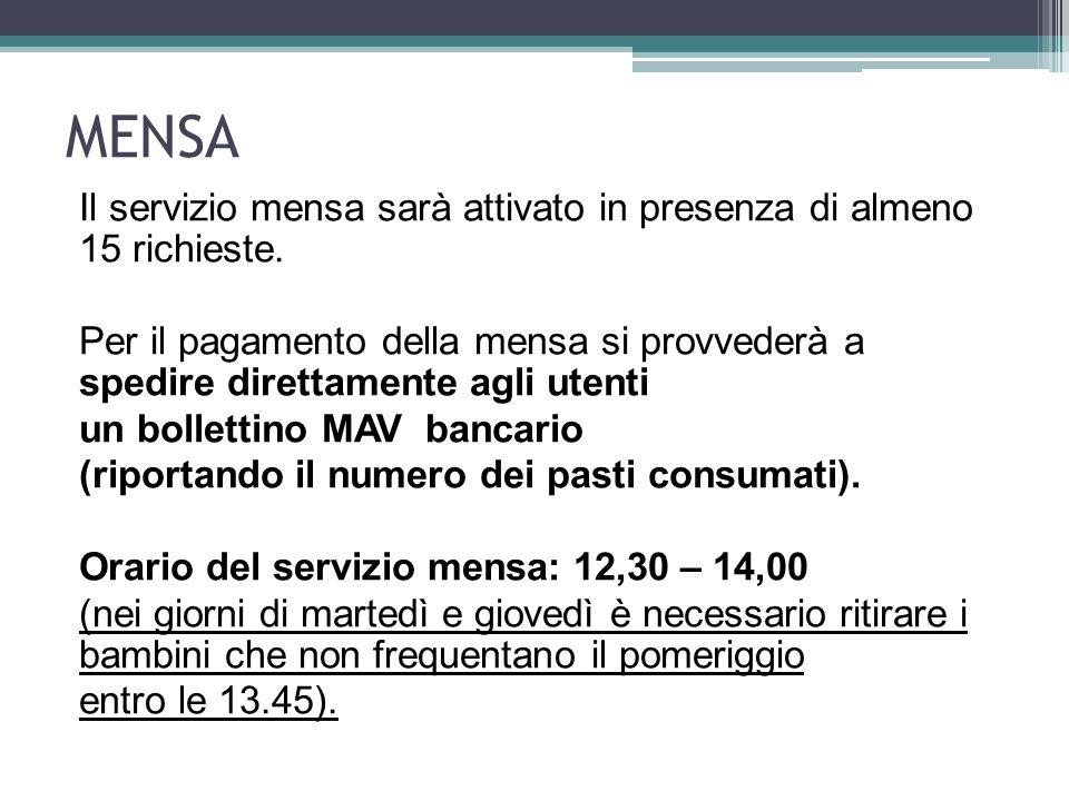 MENSA Il servizio mensa sarà attivato in presenza di almeno 15 richieste.