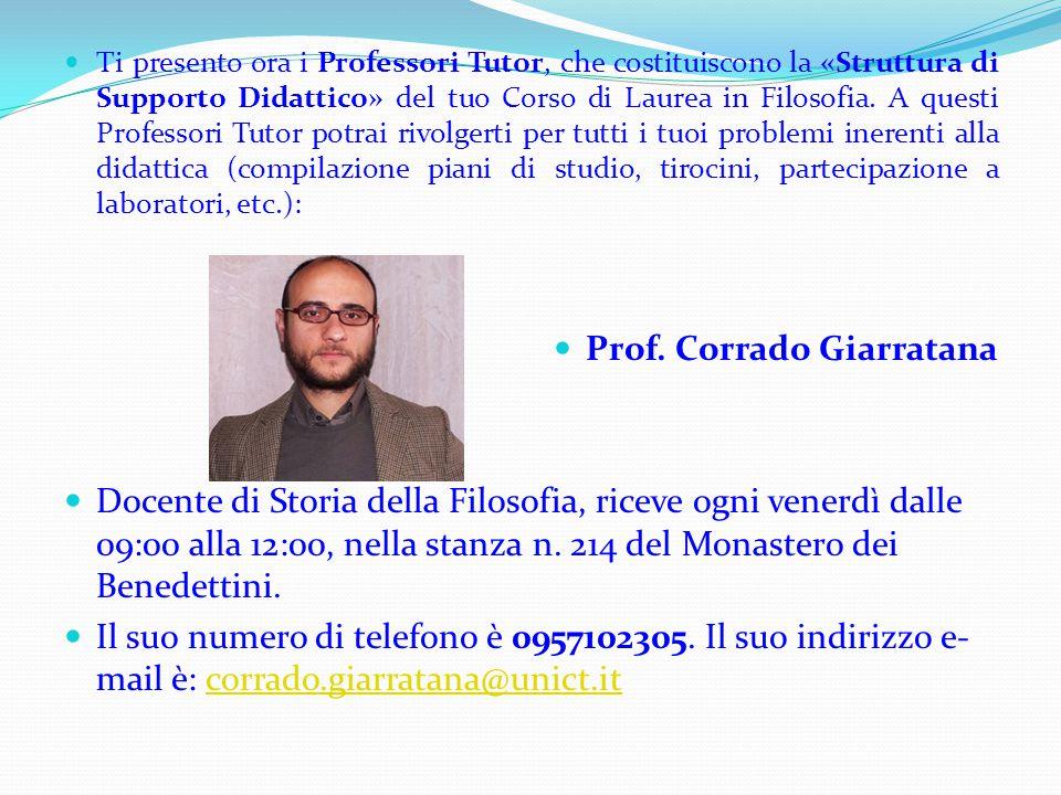 Ti presento ora i Professori Tutor, che costituiscono la «Struttura di Supporto Didattico» del tuo Corso di Laurea in Filosofia. A questi Professori T