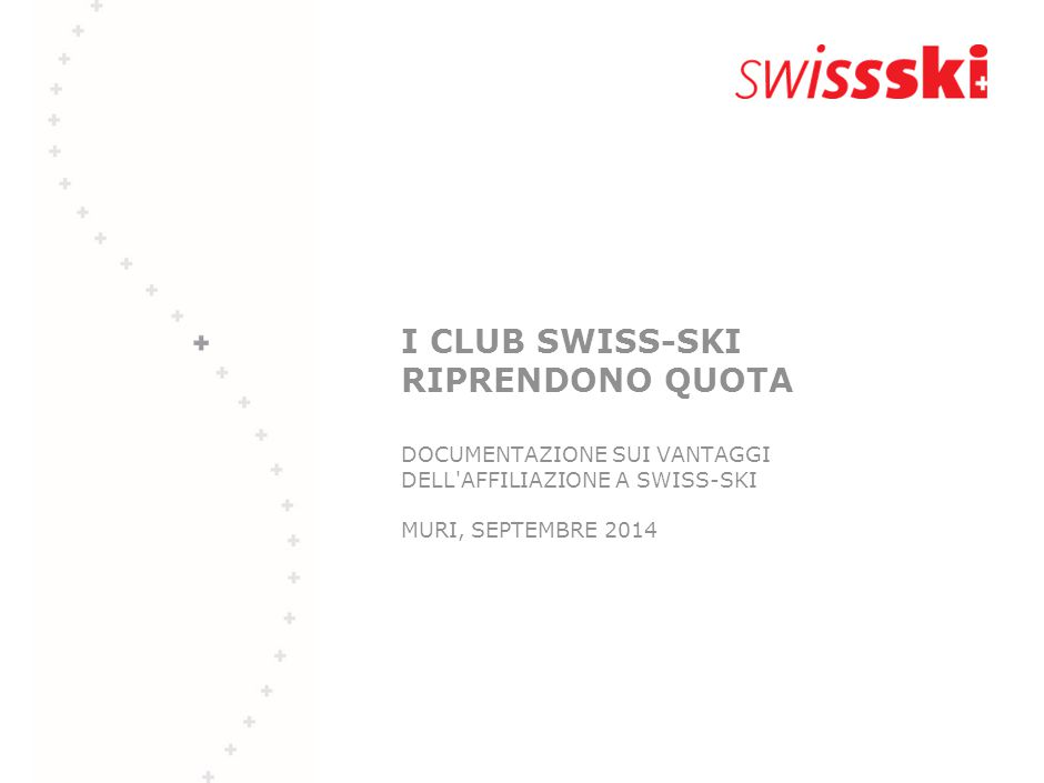 I CLUB SWISS-SKI RIPRENDONO QUOTA DOCUMENTAZIONE SUI VANTAGGI DELL AFFILIAZIONE A SWISS-SKI MURI, SEPTEMBRE 2014