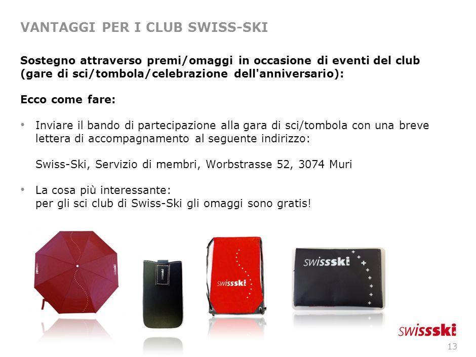 13 VANTAGGI PER I CLUB SWISS-SKI Sostegno attraverso premi/omaggi in occasione di eventi del club (gare di sci/tombola/celebrazione dell'anniversario)