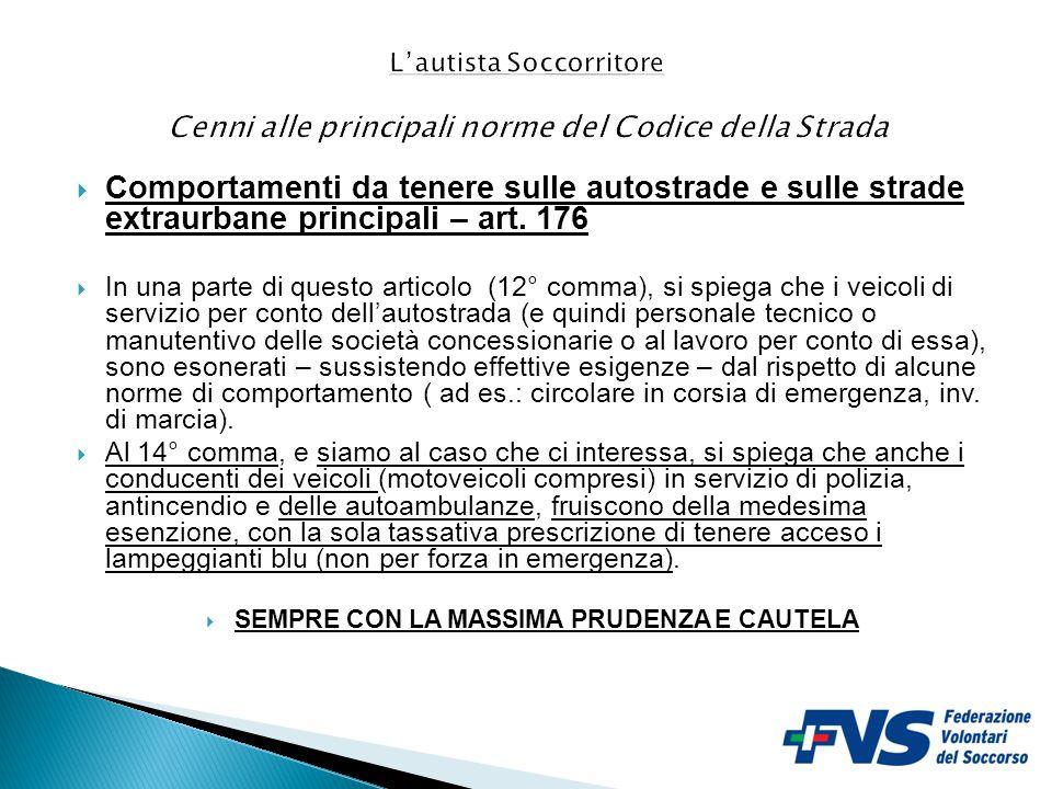 - LA CIRCOLAZIONE CON I VEICOLI ADIBITI AL - SERVIZIO DI EMERGENZA – art.