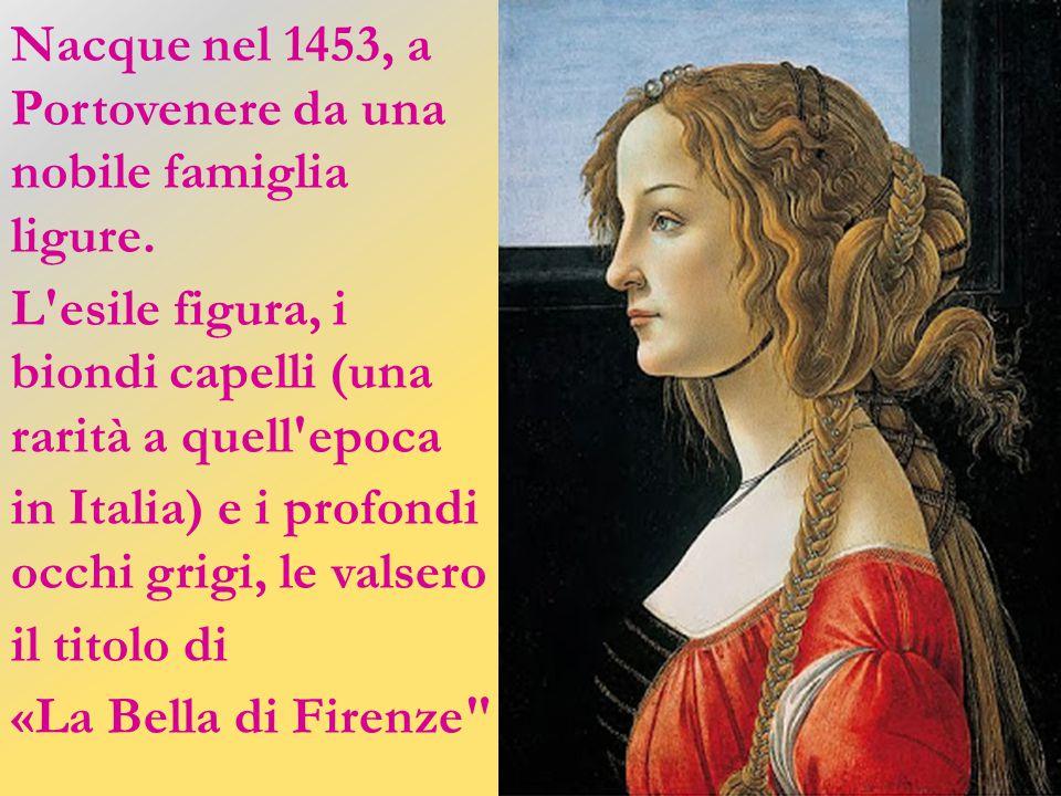 Amata da Giuliano de' Medici e musa ispiratrice di pittori e poeti fu ritenuta la donna più bella del suo tempo, tanto da divenire l'icona della belle