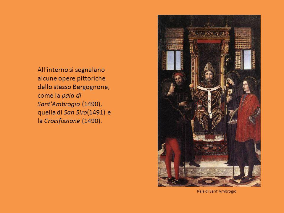 All'interno si segnalano alcune opere pittoriche dello stesso Bergognone, come la pala di Sant'Ambrogio (1490), quella di San Siro(1491) e la Crocifis