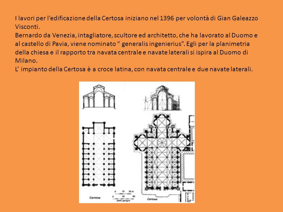 I lavori per l'edificazione della Certosa iniziano nel 1396 per volontà di Gian Galeazzo Visconti. Bernardo da Venezia, intagliatore, scultore ed arch