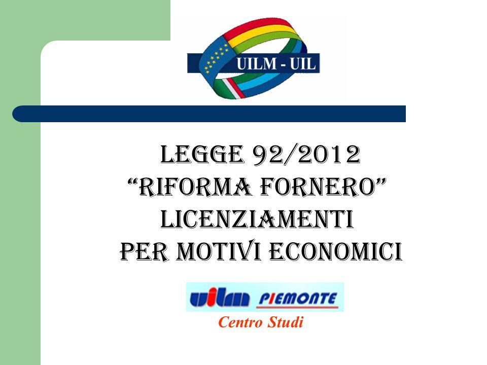 legge 92/2012 RIFORMA FORNERO Licenziamenti per motivi economici Centro Studi