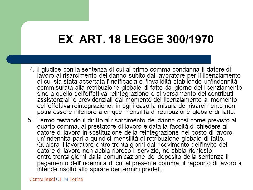 EX ART. 18 LEGGE 300/1970 4. Il giudice con la sentenza di cui al primo comma condanna il datore di lavoro al risarcimento del danno subito dal lavora