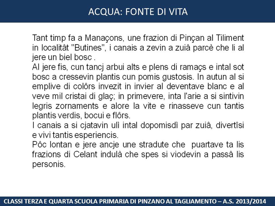 ACQUA: FONTE DI VITA CLASSI TERZA E QUARTA SCUOLA PRIMARIA DI PINZANO AL TAGLIAMENTO – A.S. 2013/2014