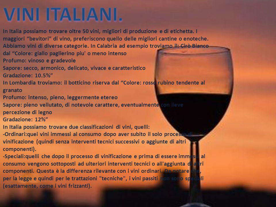 In Italia possiamo trovare oltre 50 vini, migliori di produzione e di etichetta.
