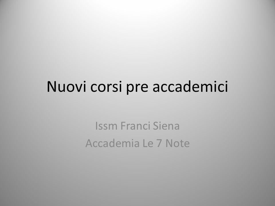 Nuovi corsi pre accademici Issm Franci Siena Accademia Le 7 Note