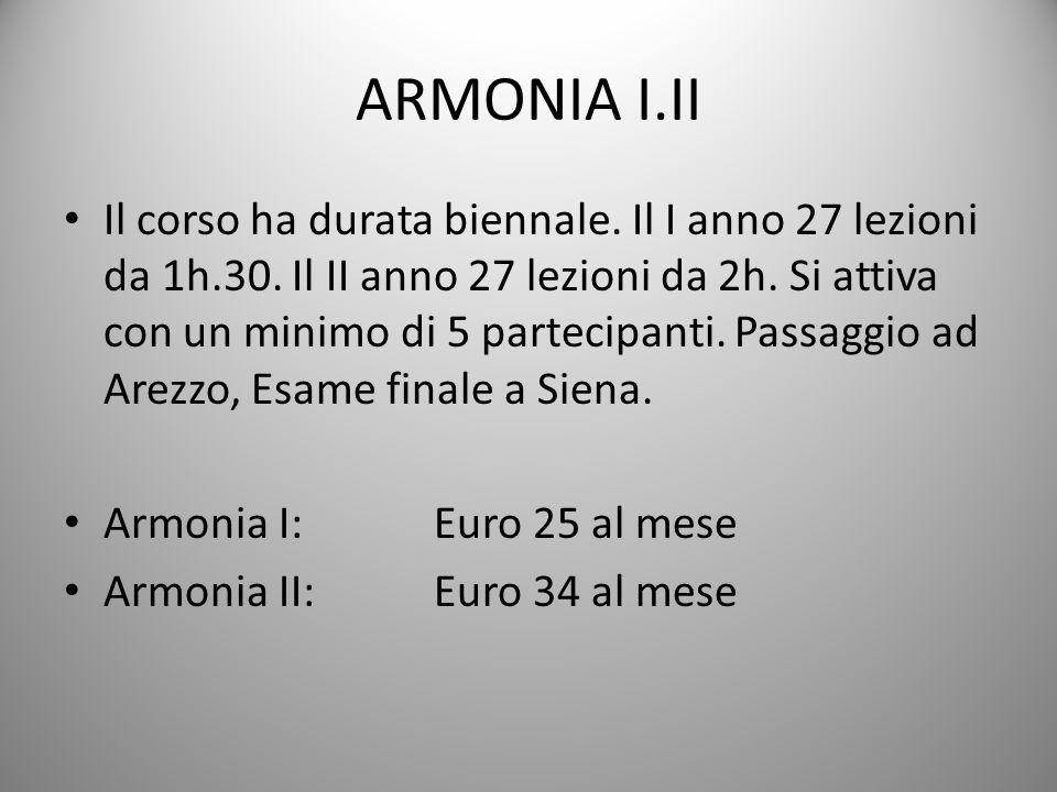 ARMONIA I.II Il corso ha durata biennale.Il I anno 27 lezioni da 1h.30.