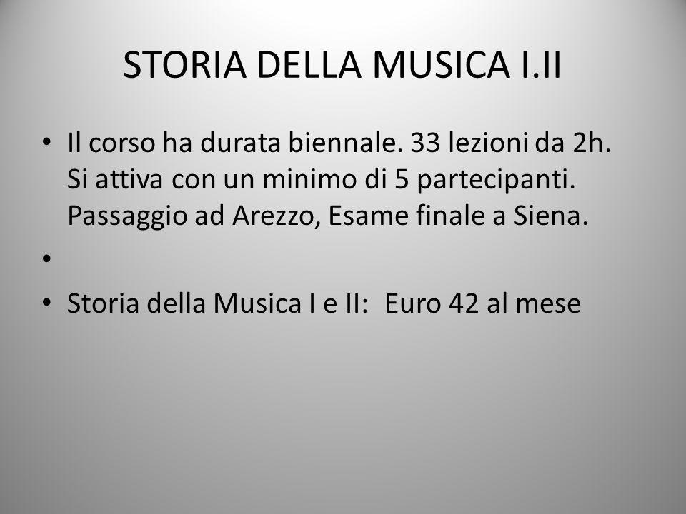 STORIA DELLA MUSICA I.II Il corso ha durata biennale.